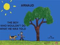 Arnaud, the Boy Who...