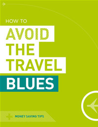 How to Avoid the Travel Blues