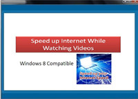 Speed Up Internet while Watching Videos