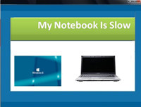 My Notebook Is Slow